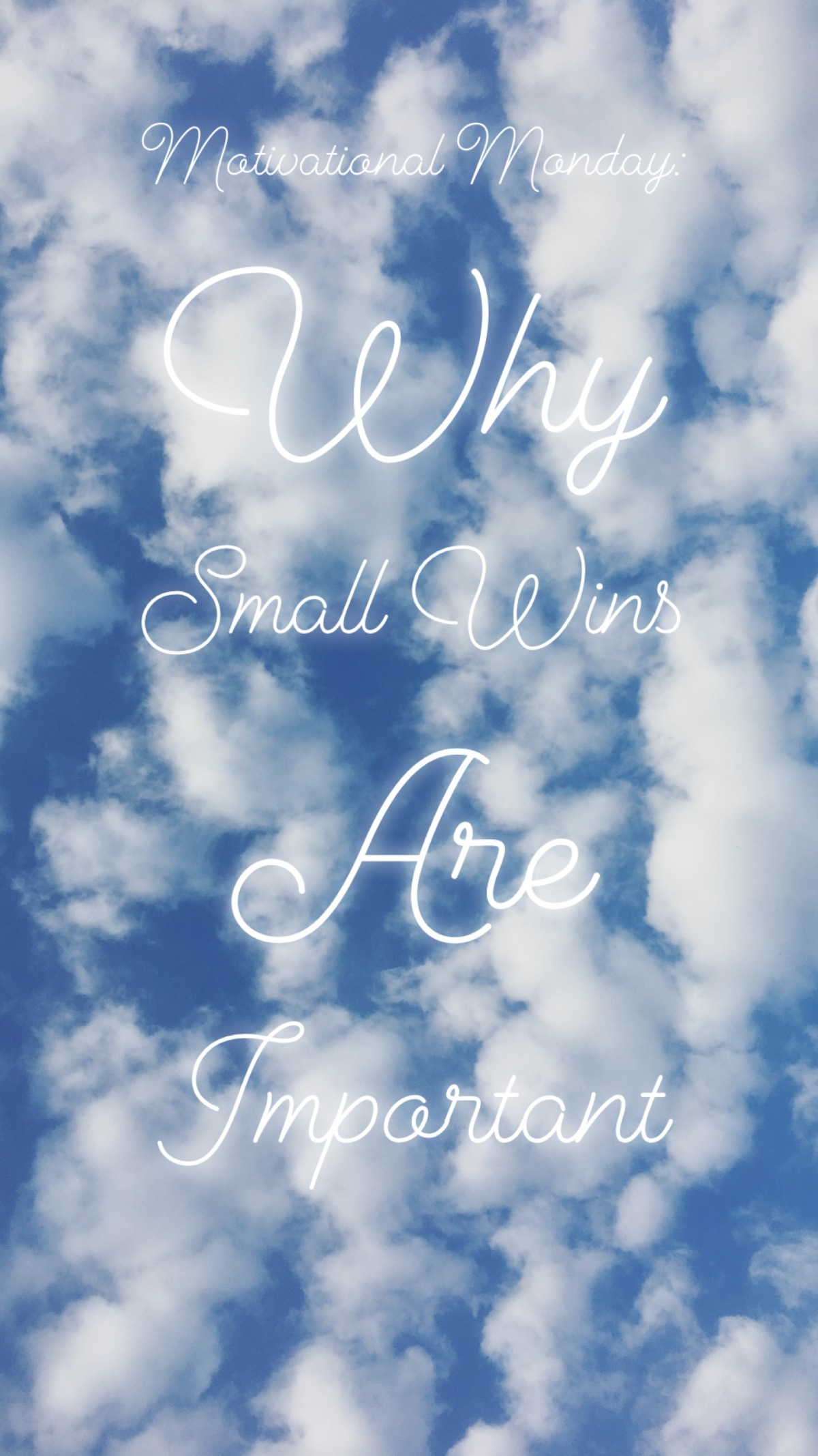 Motivational Monday: Why Small Wins are Important