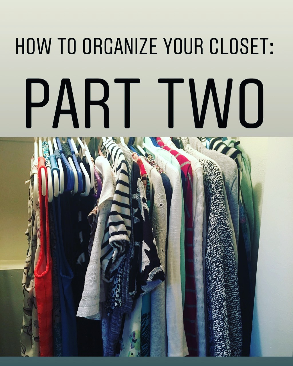 How to Organize Your Closet-Part Two