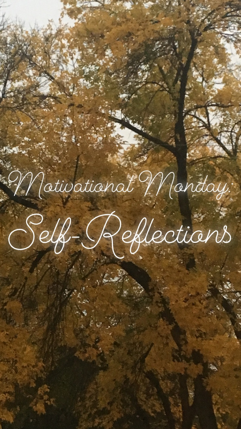 Motivational Monday – Self-Reflections